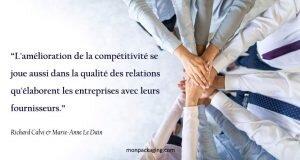 """""""L'amélioration de la compétitivité se joue aussi dans la qualité des relations qu'élaborent les entreprises avec leurs fournisseurs."""""""