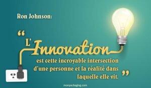 L'innovation est cette incroyable intersection d'une personne et la réalité dans laquelle elle vit.